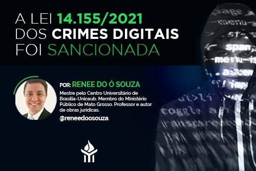 Confira as mudanças promovidas em delitos do Código Penal pela Lei nº 14.155/2021, em vigor a contar de hoje: